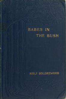 Babes in the Bush by Rolf Boldrewood