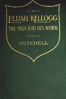Elijah Kellogg, the Man and His Work