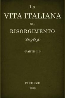 La vita Italiana nel Risorgimento (1815-1831), parte 3