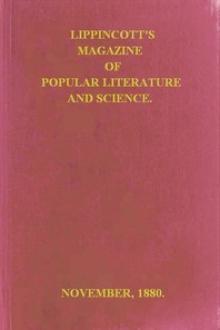 Lippincott's Magazine of Popular Literature and Science, Vol