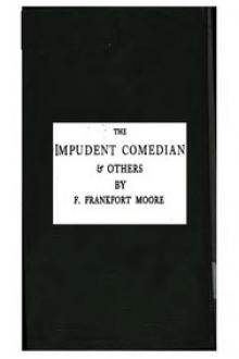 The Impudent Comedian by Frank Frankfort Moore
