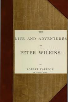 The Life and Adventures of Peter Wilkins, Complete by Robert Paltock