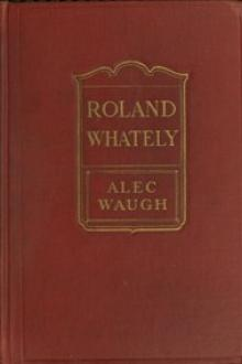 Roland Whately by Alec Waugh