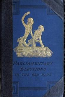 A History of Parliamentary Elections and Electioneering in the Old Days