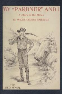 "My ""Pardner"" and I by Willis George Emerson"