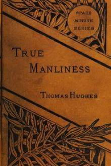 True Manliness by Thomas Hughes
