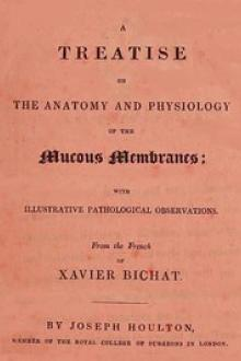 Treatise on the Anatomy and Physiology of the Mucous Membranes by Xavier Bichat