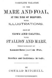 Complete Treatise on the mare and foal at the time of delivery, with illustrations.