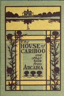 The House of Cariboo and Other Tales from Arcadia by A. Paul Gardiner