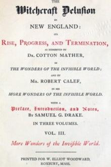 The Witchcraft Delusion in New England: Its Rise, Progress, and Termination by Robert Calef, Cotton Mather