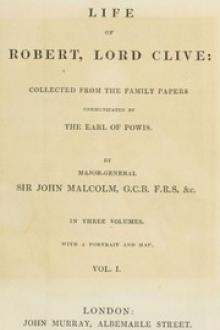The Life of Robert, Lord Clive, Vol. I (of 3)