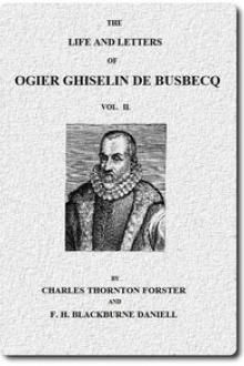 The life and letters of Ogier Ghiselin de Busbecq, Vol. II