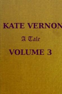 Kate Vernon: A Tale. Vol. 3 by Mrs. Alexander