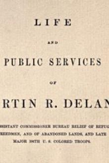 Life and public services of Martin R. Delany