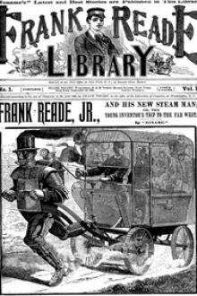 Frank Reade, Jr., and His New Steam Man, or, the Young Inventor's Trip to the Far West by Noname