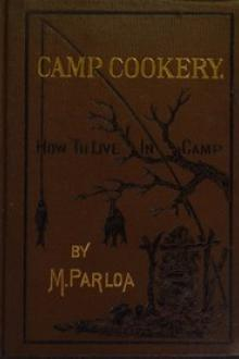 Camp Cookery by Maria Parloa