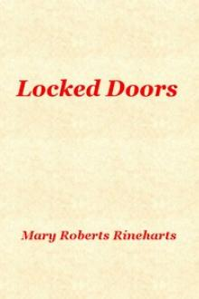 Locked Doors by Mary Roberts Rinehart