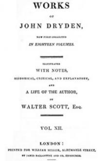 The Works of John Dryden, Now First Collected in Eighteen Volumes; Vol. 12 by John Dryden