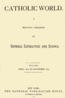 The Catholic World, Vol. 21, April, 1875, to September, 1875
