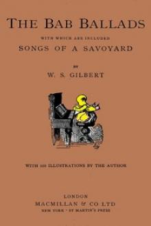 The Bab Ballads by W. S. Gilbert