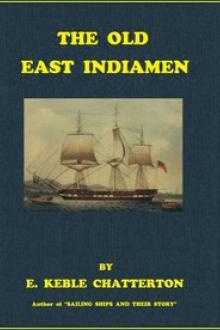 The Old East Indiamen by E. Keble Chatterton