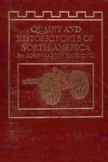 Quaint and Historic Forts of North America by John Martin Hammond