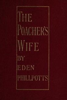 The Poacher's Wife by Eden Phillpotts