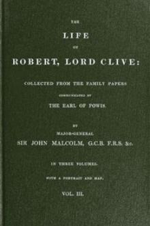 The Life of Robert, Lord Clive, Vol. 3 (of 3)