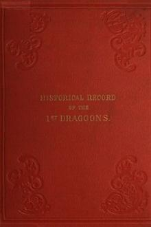 Historical Record of the First, or the Royal Regiment of Dragoons