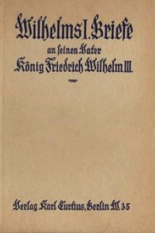Wilhelms I. Briefe an seinen Vater König Friedrich Wilhelm III.