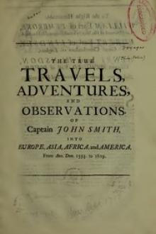 The True Travels, Adventures, and Observations of Captain John Smith into Europe, Asia, Africa, and America