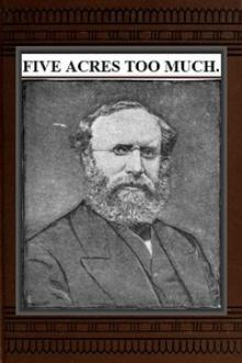 Five Acres too Much by Robert Barnwell Roosevelt