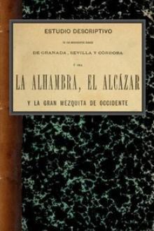Estudio descriptivo de los monumentos árabes de Granada, Sevilla y Córdoba
