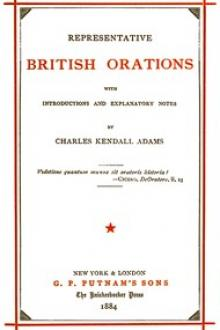 Representative British Orations with Introductions and Explanatory Notes, Volume I by Charles Kendall Adams