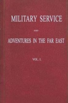 Military Service and Adventures in the Far East: Vol. 1 (of 2)