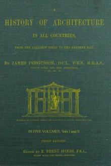 A History of Architecture in all Countries, Volumes 1 and 2, 3rd ed. by James Fergusson