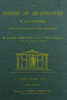 A History of Architecture in all Countries, Volume 1, 3rd ed. by James Fergusson