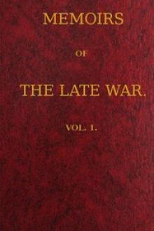 Memoirs of the Late War, Vol 1 (of 2)