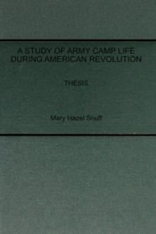 A Study of Army Camp Life during American Revolution