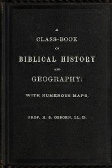 A Class-Book of Biblical History and Geography