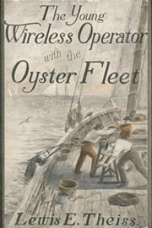 The Young Wireless Operator—With the Oyster Fleet by Lewis E. Theiss