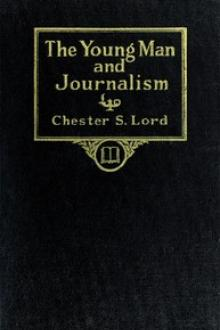 The Young Man and Journalism by Chester S. Lord