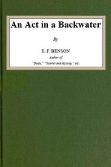An Act in a Backwater by E. F. Benson