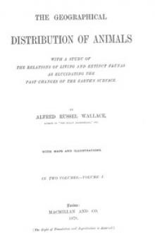The Geographical Distribution of Animals, Volume I by Alfred Russel Wallace