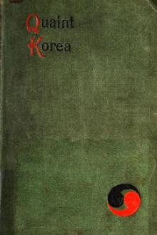 Quaint Korea by Louise Jordan Miln