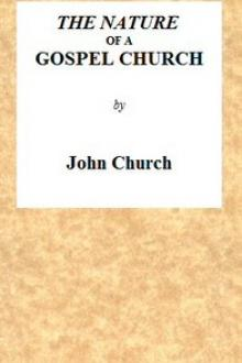 The Nature of a Gospel Church by John Church