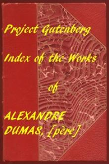 Index of the Project Gutenberg Works of Alexandre Dumas, by Alexandre Dumas
