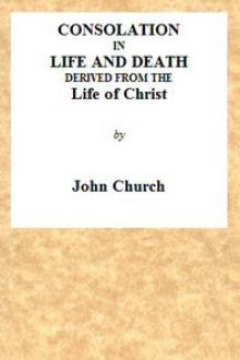 Consolation in Life and Death by John Church