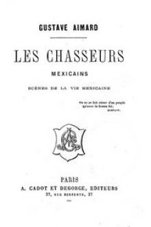 Les chasseurs mexicains by Gustave Aimard