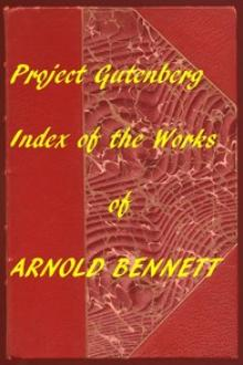 Index of The Project Gutenberg Works of Arnold Bennett by Arnold Bennett